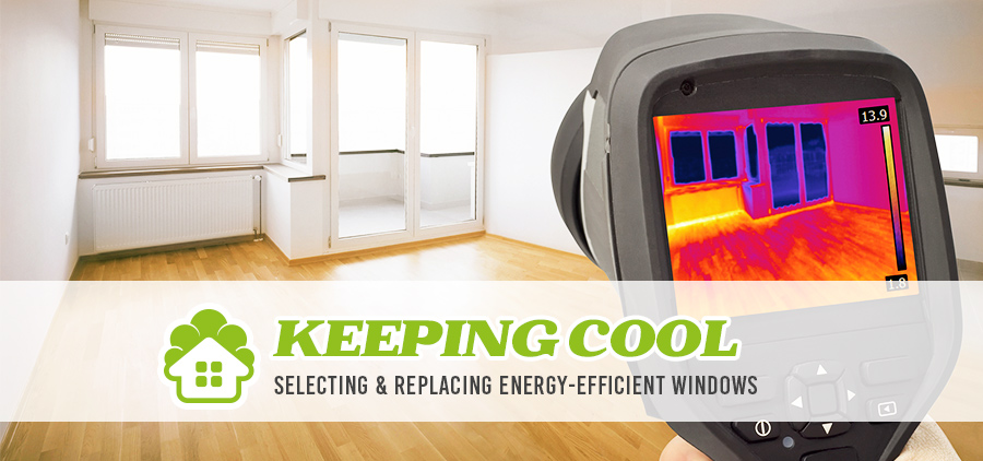 Keeping Cool: Selecting & Replacing Energy-Efficient Windows